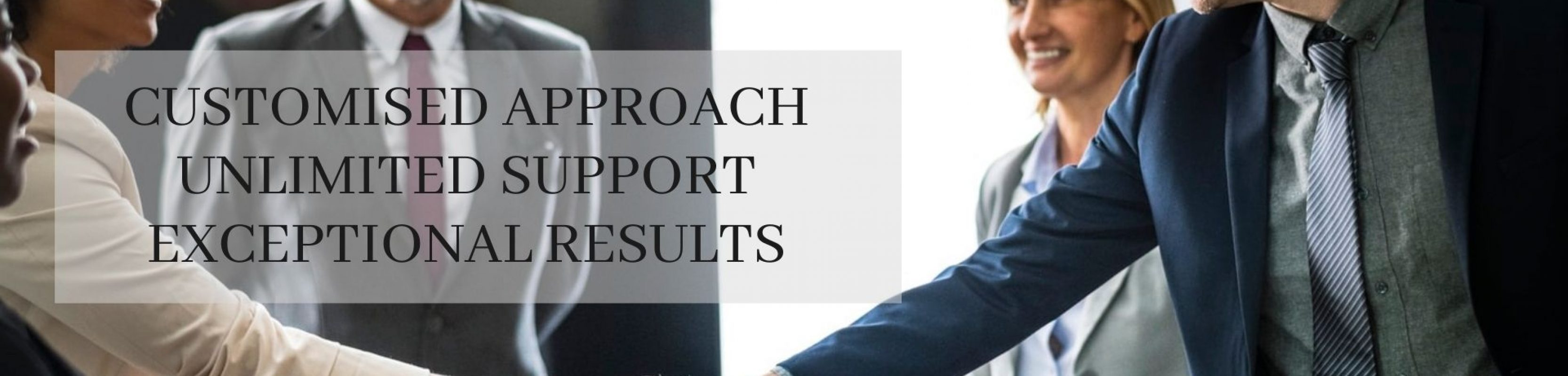 CUSTOMISED APPROACH UNLIMITED SUPPORT EXCEPTIONAL RESULTS (7)